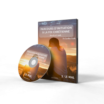 DVD 05 – Le Mal – PARCOURS INITIATION A LA FOI CHRETIENNE de Carolina Costa
